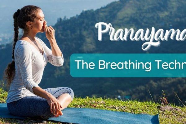Pranayama: The Breathing Techniques