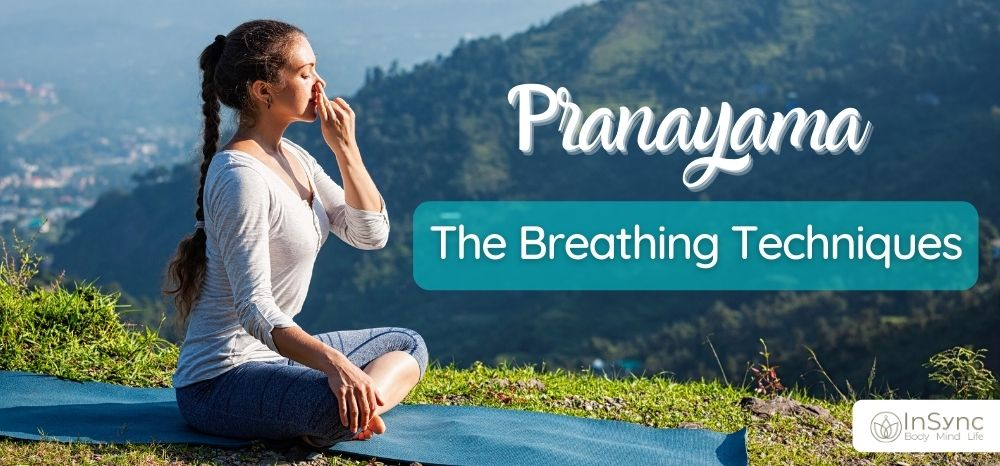 Pranayama: The Breathing Techniques